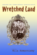 Mila Komarnisky's Epic Novel WRETCHED LAND