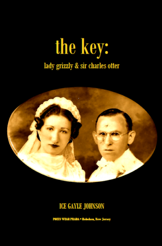 THE  KEY: LADY GRIZZLY & SIR CHARLES OTTER by Ice Gayle Johnson