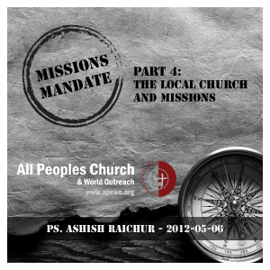 Missions Mandate (Part 4) The Local Church and Mis