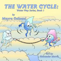 The Water Cycle Water Play Series Book I
