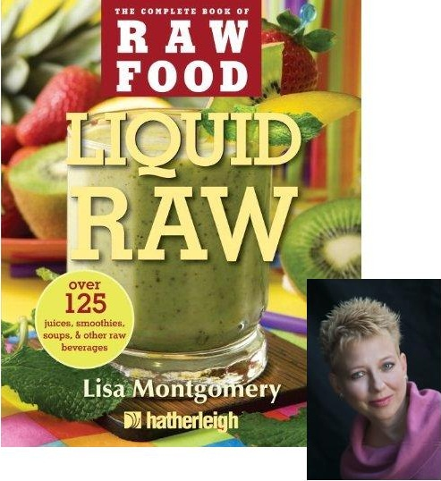 Raw Food Expert and Author - Lisa Montgomery