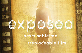 Exposed: Inexcusable Me…Irreplaceable Him