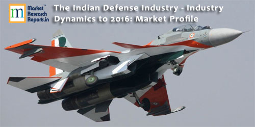 IndiaThe Indian Defense Industry - Industry Dynamics to 2016 Report