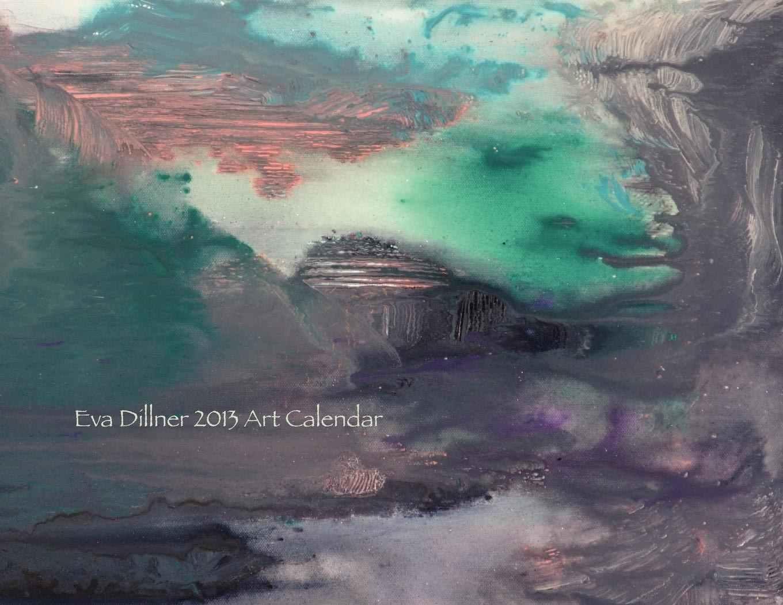 Eva Dillner 2013 Art Calendar