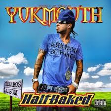 Yukmouth Half Baked Album Pic