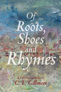 Of Roots, Shoes and Rhymes, a collection of poems