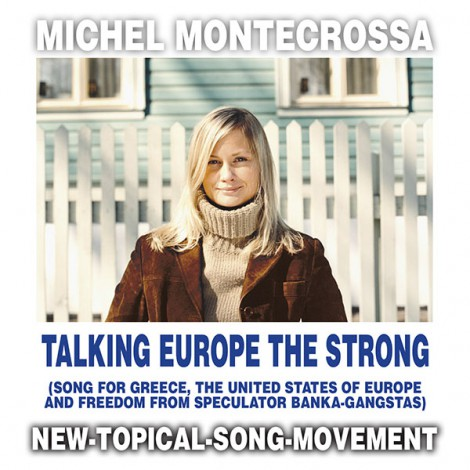 Michel Montecrossa's Single 'Talking Europe The Strong'