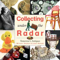 Collecting under the Radar: Tomorrow's Antiques