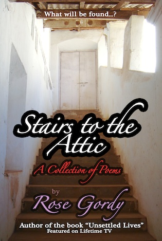 """""""Stairs to the Attic - A Collection of Poems"""" by Rose Gordy"""