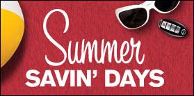 Summer Savin' Days is here!