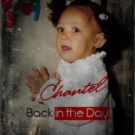 Chantel BACK IN THE DAY Available at www.OnlyChantel.com ♥ 2012 JeepBoyz Music