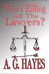 "A.G. Hayes' ""Who's Killing All the Lawyers?"""