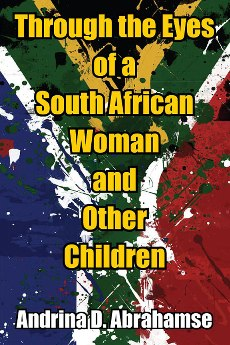 Through the Eyes of a South African Woman and Othe