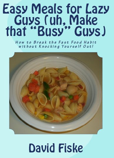 Easy Meals for Lazy Guys book
