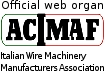 ACIMAF - Italian Wire Machinery Association - cooperates with expometals.net