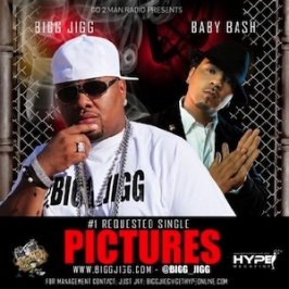 """Big Jigg and Baby Bash """"Pictures"""""""