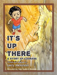 It's Up There - A Story of Courage