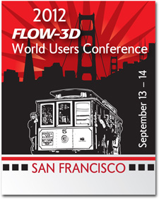 The 2012 FLOW-3D World Users Conference