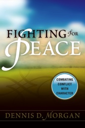 Fighting for Peace: Combating Conflict Through Character