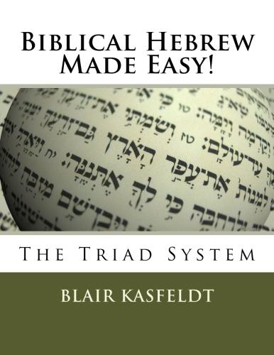 Biblical Hebrew Made Easy! The Triad System