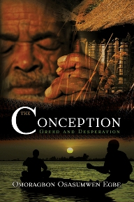 The Conception - Greed and Desperation