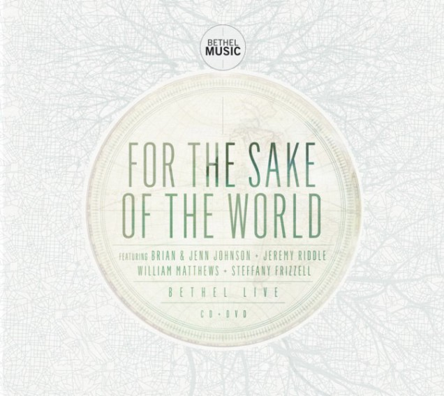 Bethel Live - For the Sake of the World
