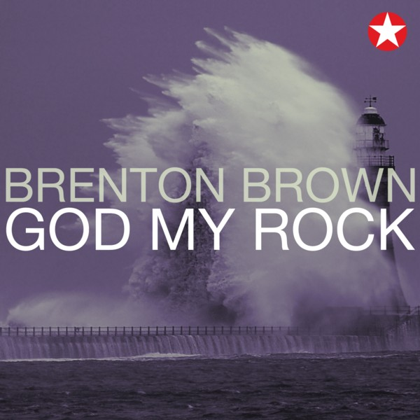 Brenton Brown - God My Rock