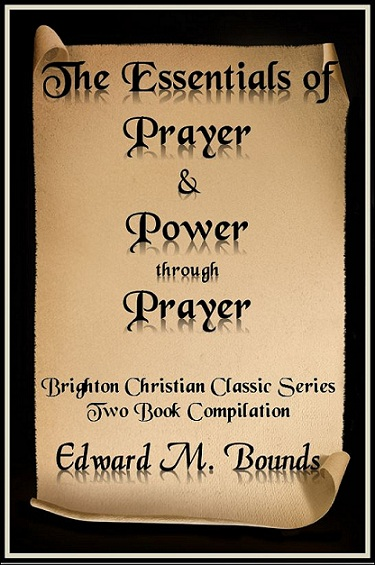 Essentials of Prayer, Power through Prayer
