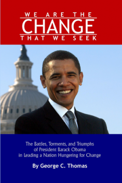 We Are The Change That We Seek by George C. Thomas