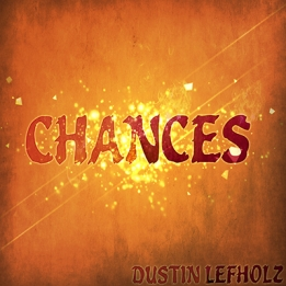 Dustin_Lefholz_Chances_Album_Art_LoRes