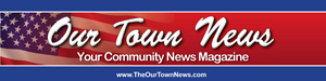 Our Town News Community News Magazines