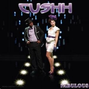 Cushh - Fabulous