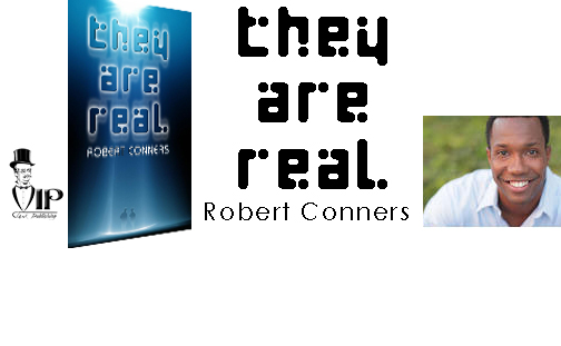 They Are Real - Robert Conners