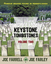 Keystone Tombstones Volume Two by Farrell & Farley