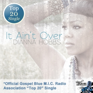 "Dianna Hobbs' Top 20 Single ""It Ain't Over"""