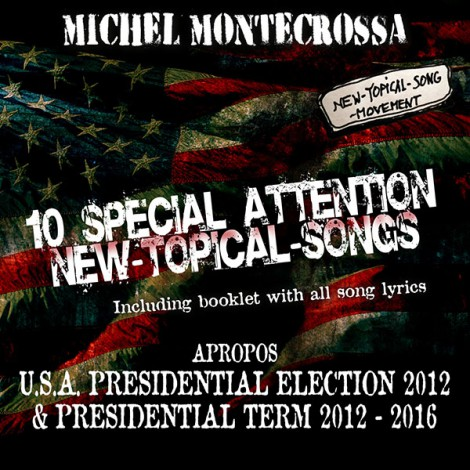 10 Special Attention New-Topical Songs & Movies by Michel Montecrossa