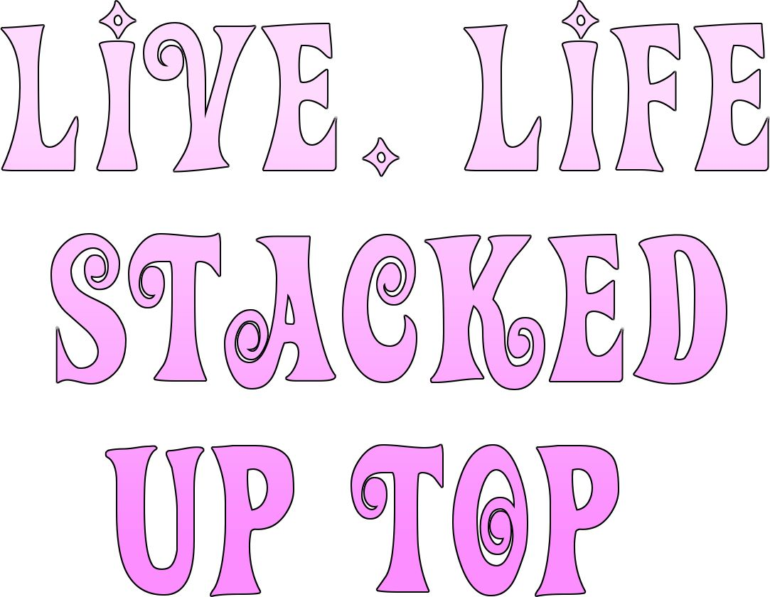 pink live life stacked up