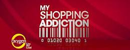 "Oxygen's ""My Shopping Addiction"""