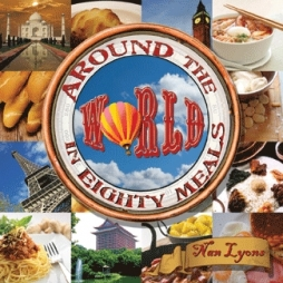 """Around the World in Eighty Meals"" by Nan Lyons"