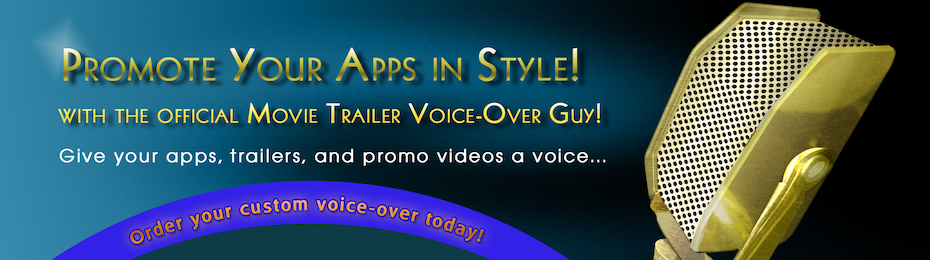 Order Custom App Trailer & Promo Voice-Over (only $399.99 - A $1,500 Value!)