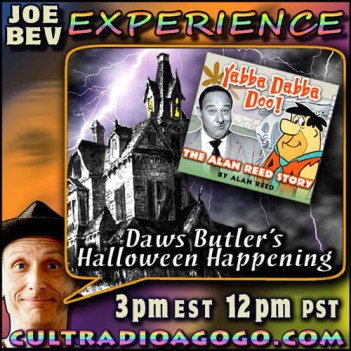 Daws Butler & Alan Reed on Joe Bev Experience Saturday 3 pm on CRAGG