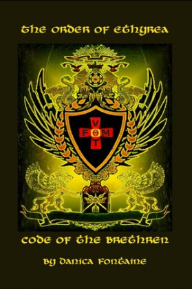 The Order of Ethyrea: Code of the Brethren, By Danica Fontaine