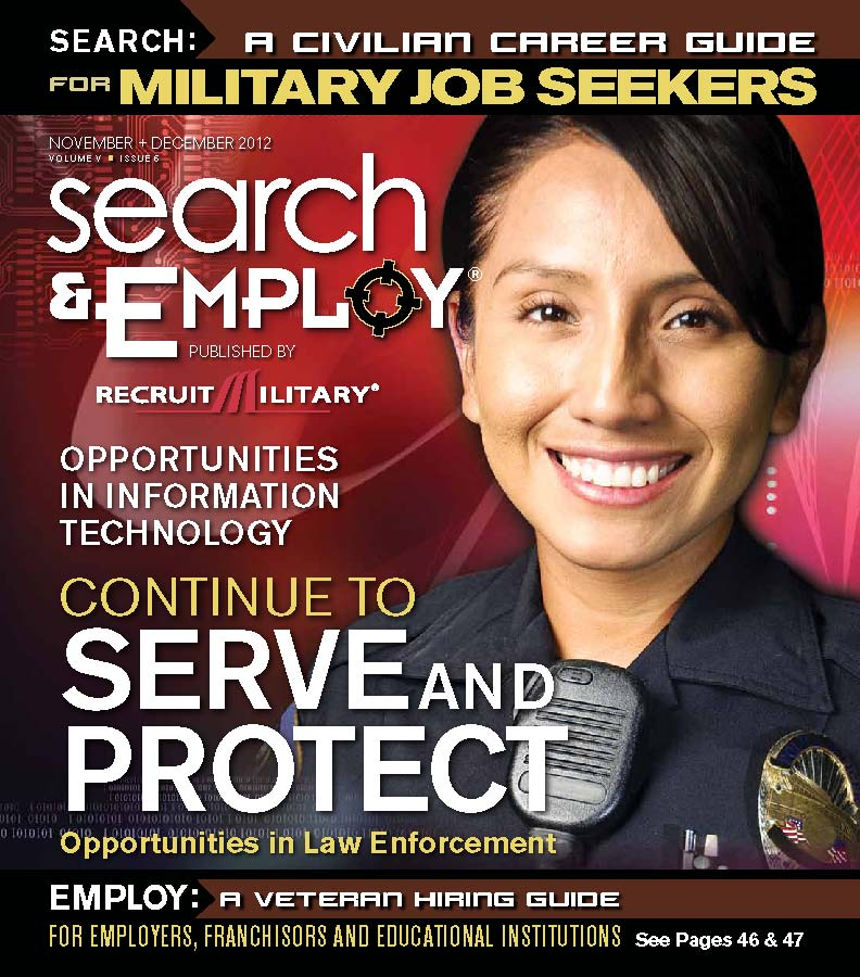 Nov./Dec. 2012 Search & Employ features opportunities in law enforcement and IT.