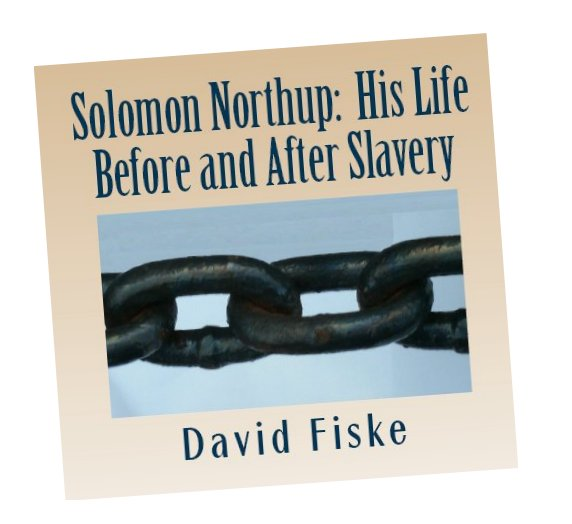 Cover: Solomon Northup: His Life Before and After Slavery