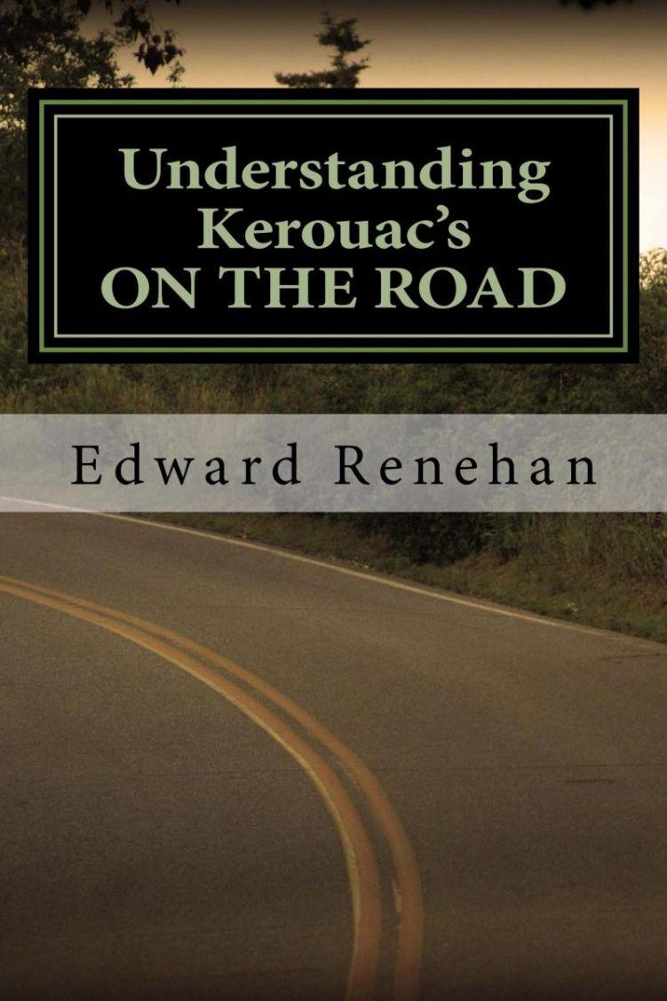 Understanding Kerouac's ON THE ROAD