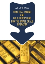 Practical Mining and Gold Processing for the Small