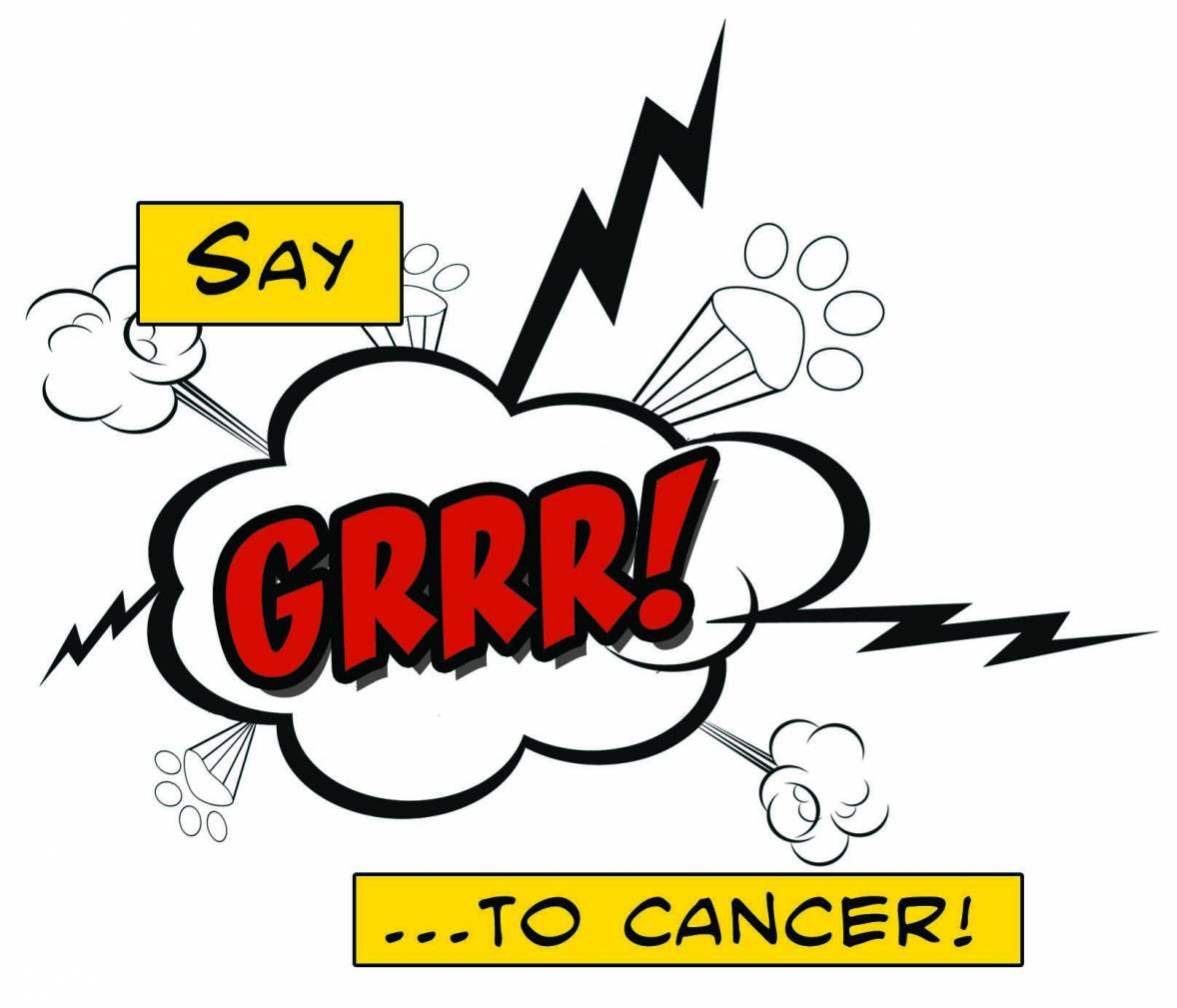 Say GRRR to Cancer!