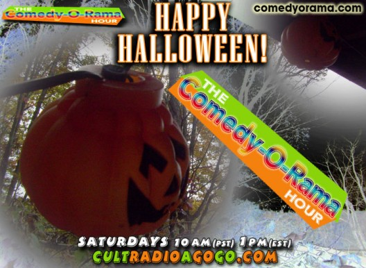 Halloween Comedy Saturday, October 27m 1 pm cultradioagogo.com