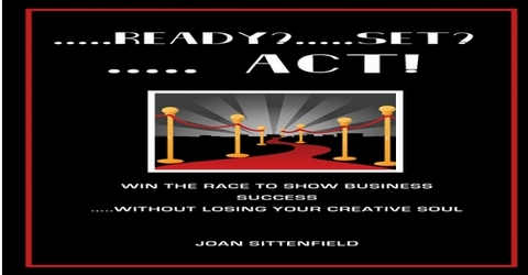 Ready? Set? Act! By Joan Sittenfield