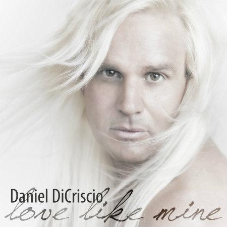 Daniel DiCriscio Love Like Mine Single Cover